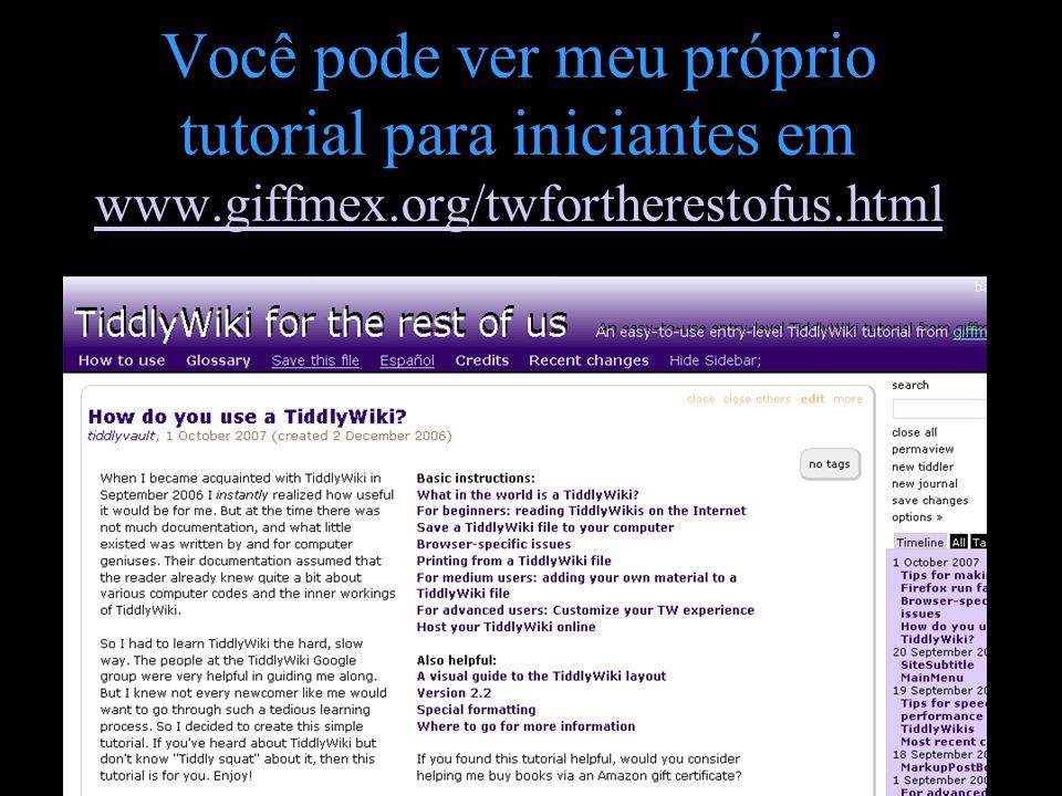 Você pode ver meu próprio tutorial para iniciantes em www.giffmex.org/twfortherestofus.html www.giffmex.org/twfortherestofus.html