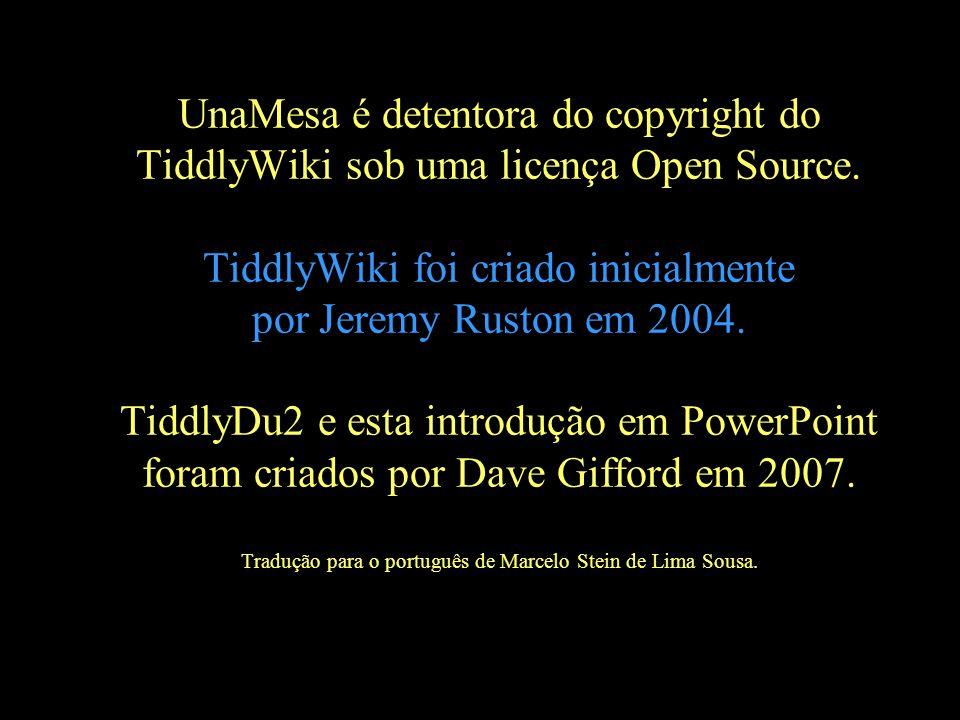 UnaMesa é detentora do copyright do TiddlyWiki sob uma licença Open Source. TiddlyWiki foi criado inicialmente por Jeremy Ruston em 2004. TiddlyDu2 e