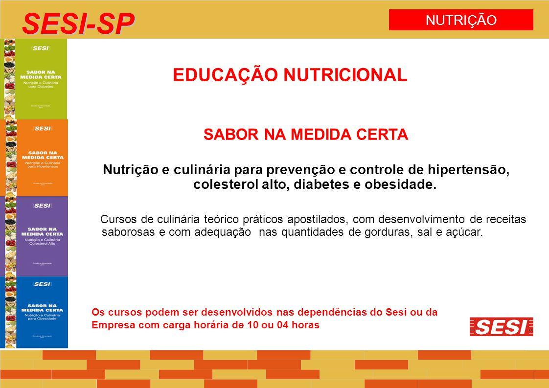 EDUCAÇÃO NUTRICIONAL SABOR NA MEDIDA CERTA Nutrição e culinária para prevenção e controle de hipertensão, colesterol alto, diabetes e obesidade. Curso