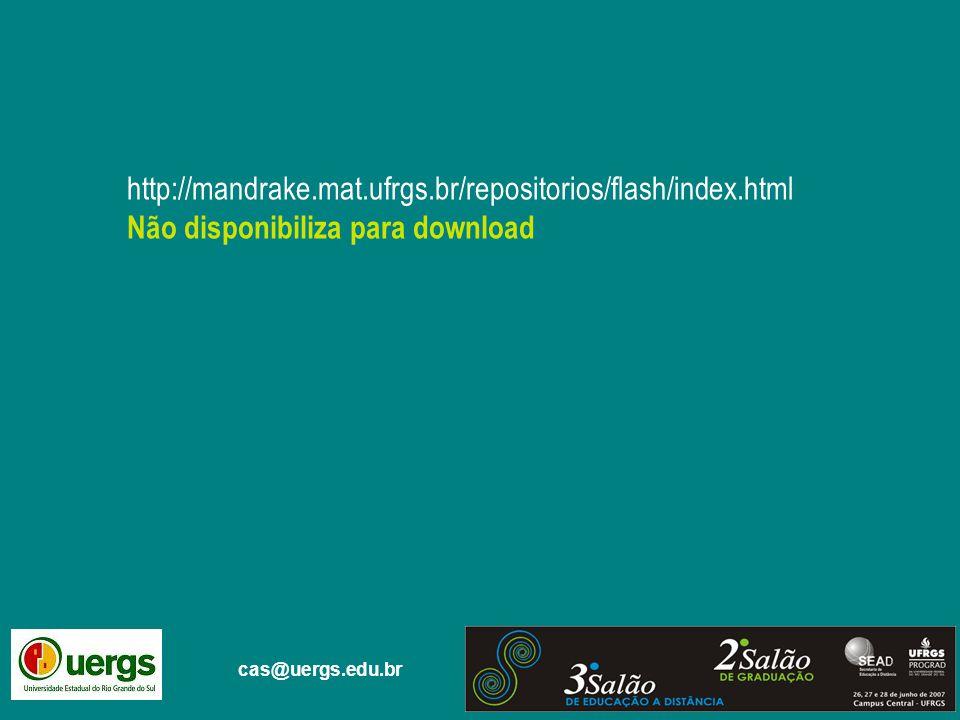 cas@uergs.edu.br http://mandrake.mat.ufrgs.br/repositorios/flash/index.html Não disponibiliza para download
