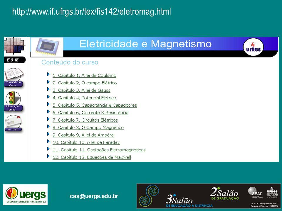 cas@uergs.edu.br http://www.if.ufrgs.br/tex/fis142/eletromag.html