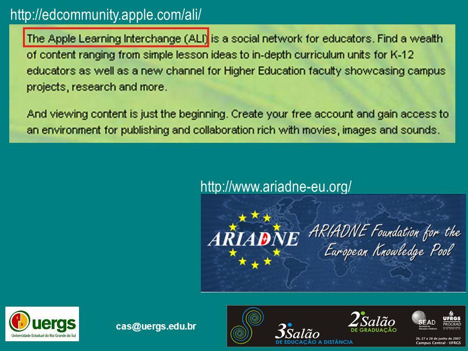cas@uergs.edu.br http://edcommunity.apple.com/ali/ http://www.ariadne-eu.org/
