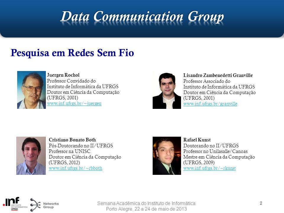 3 Lucas Bondan Mestrando no II/UFRGS Graduado em Engenharia da Computação (PUCRS, 2011) www.inf.ufrgs.br/~lbondan Maicon Kist Mestrando no II/UFRGS Graduado em Engenharia da Computação (UNISC, 2011) www.inf.ufrgs.br/~maicon.kist Leonardo Roveda Faganello Aluno Esepcial no II/UFRGS Graduado em Engenharia da Computação (UFRGS, 2012) www.inf.ufrgs.br/~lfaganello Matheus Cadori Mestrando no II/UFRGS Graduado em Ciência da Computação (UNICRUZ, 2011) www.inf.ufrgs.br/~matheus.cadori Semana Acadêmica do Instituto de Informática Porto Alegre, 22 a 24 de maio de 2013 Pesquisa em Comunicações de Dados - Sem Fio