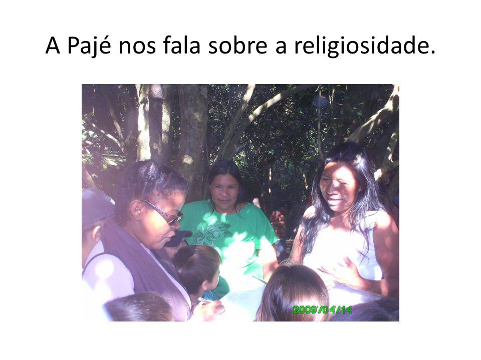 A Pajé nos fala sobre a religiosidade.