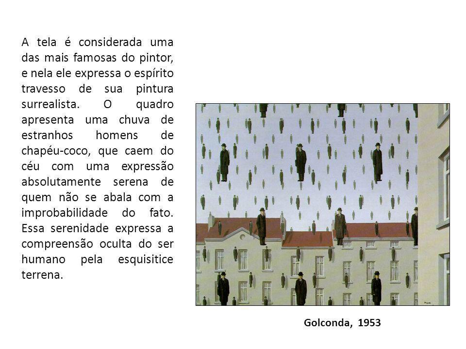 Golconda, 1953 A tela é considerada uma das mais famosas do pintor, e nela ele expressa o espírito travesso de sua pintura surrealista. O quadro apres