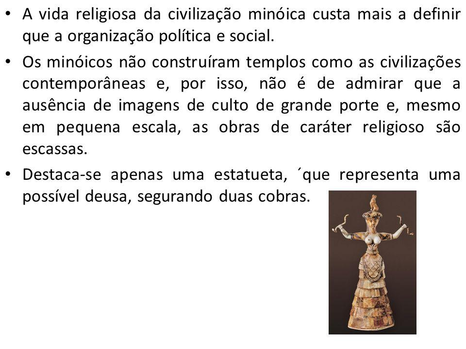 A vida religiosa da civilização minóica custa mais a definir que a organização política e social. Os minóicos não construíram templos como as civiliza