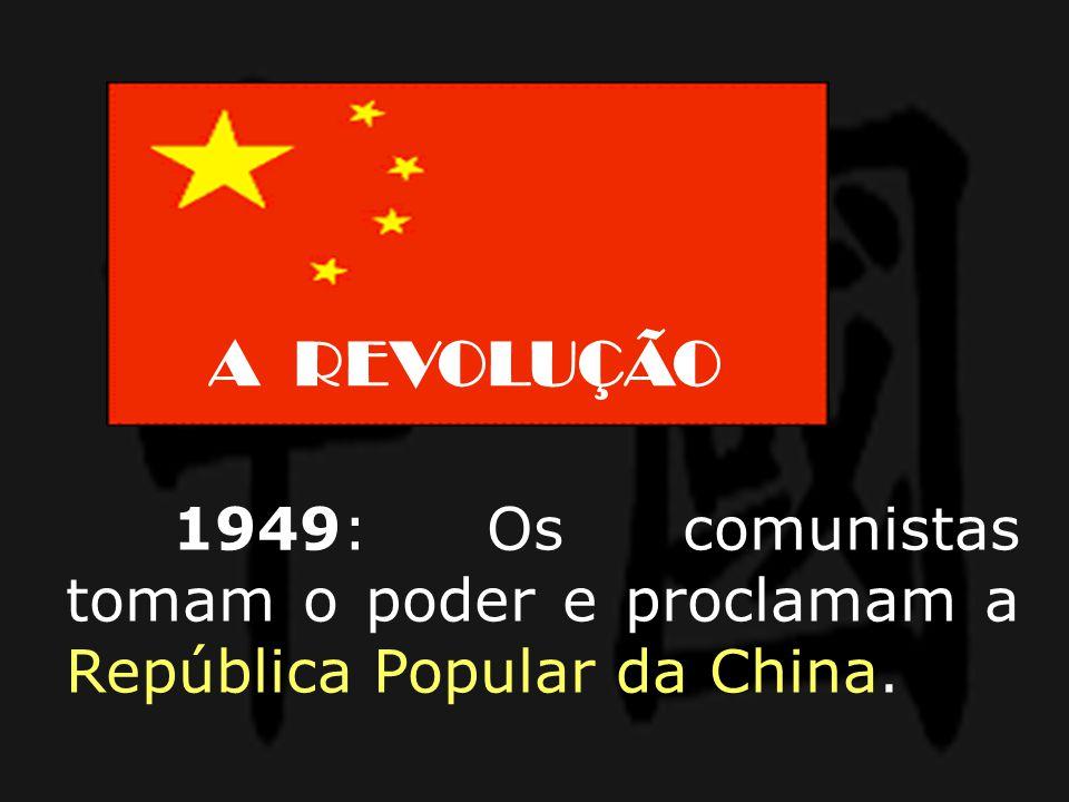 1949: Os comunistas tomam o poder e proclamam a República Popular da China. A REVOLUÇÃO