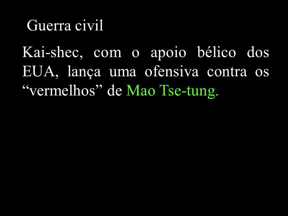 """Kai-shec, com o apoio bélico dos EUA, lança uma ofensiva contra os """"vermelhos"""" de Mao Tse-tung. Guerra civil"""