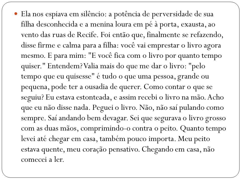 Ela nos espiava em silêncio: a potência de perversidade de sua filha desconhecida e a menina loura em pé à porta, exausta, ao vento das ruas de Recife