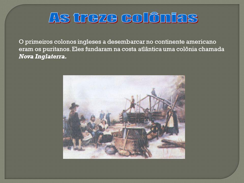 O primeiros colonos ingleses a desembarcar no continente americano eram os puritanos.