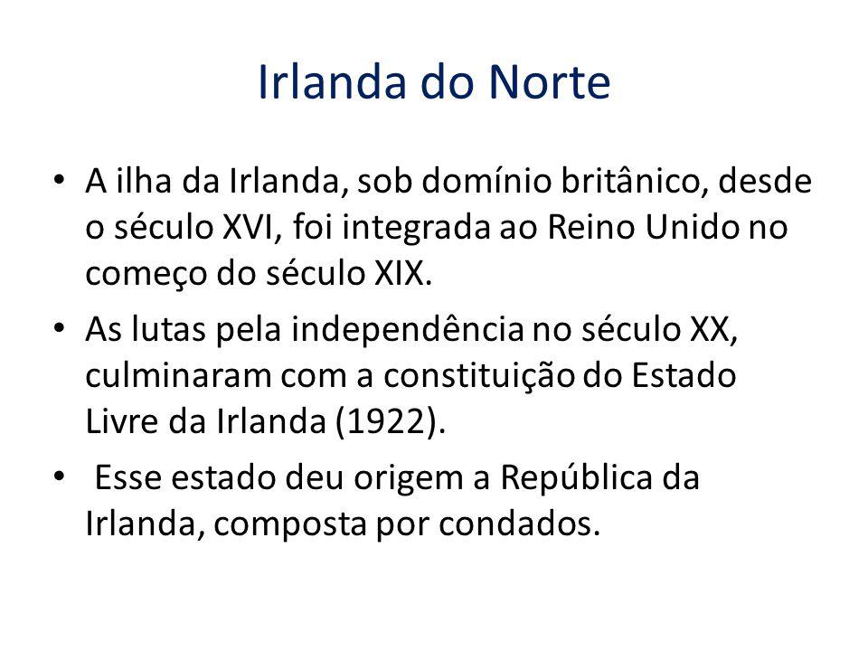 Irlanda do Norte A ilha da Irlanda, sob domínio britânico, desde o século XVI, foi integrada ao Reino Unido no começo do século XIX. As lutas pela ind