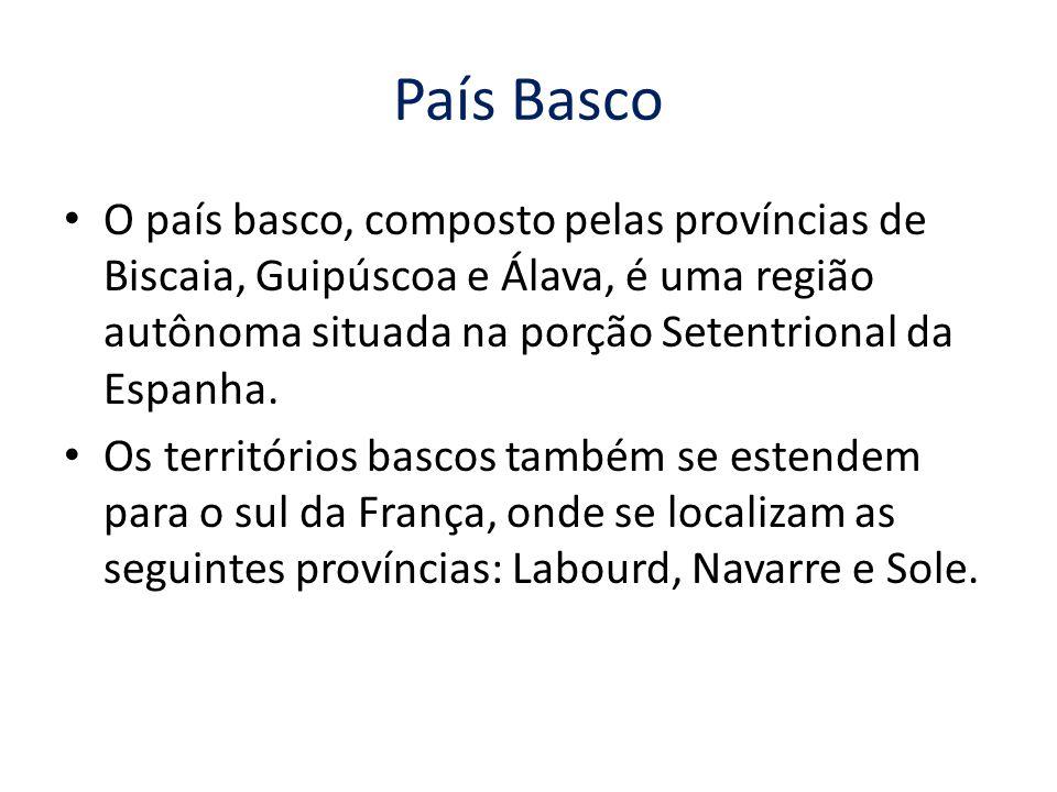 País Basco O país basco, composto pelas províncias de Biscaia, Guipúscoa e Álava, é uma região autônoma situada na porção Setentrional da Espanha. Os
