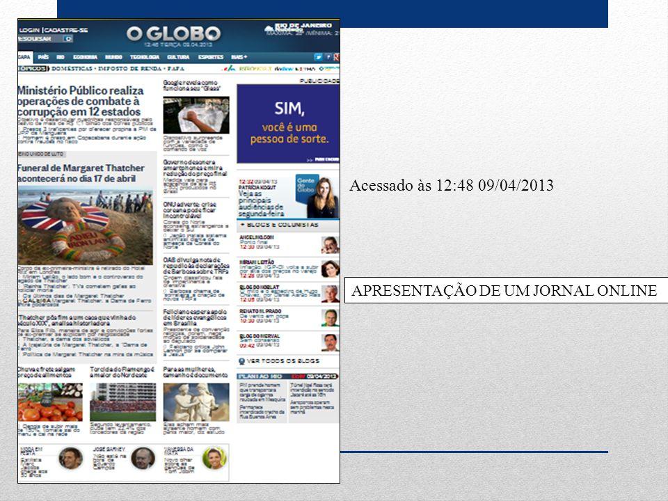 Acessado às 12:48 09/04/2013 APRESENTAÇÃO DE UM JORNAL ONLINE