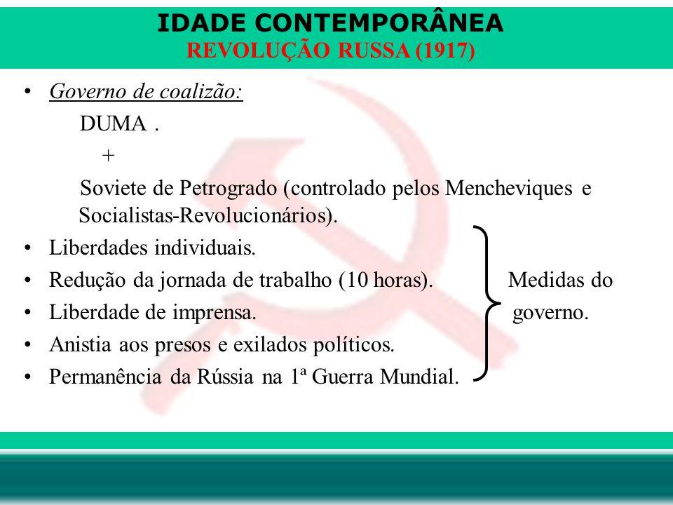 IDADE CONTEMPORÂNEA Prof.Iair iair@pop.com.br REVOLUÇÃO RUSSA (1917) Governo de coalizão: DUMA.