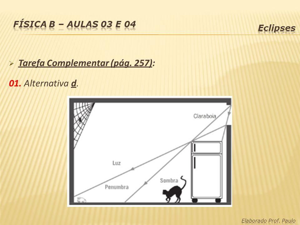  Tarefa Complementar (pág. 257): 01. Alternativa d.