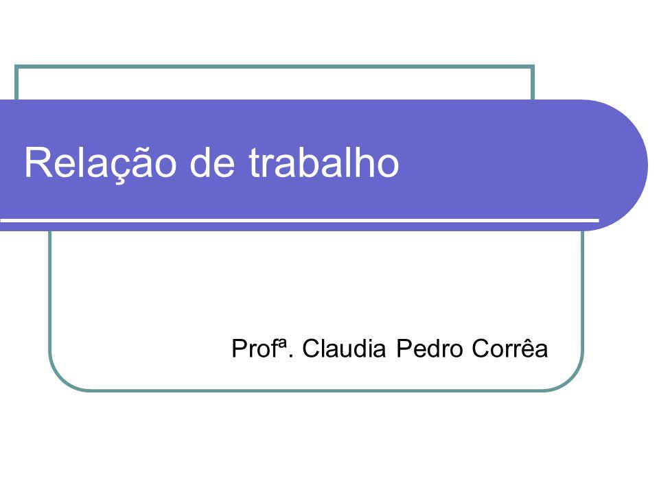 Relação de trabalho Profª. Claudia Pedro Corrêa