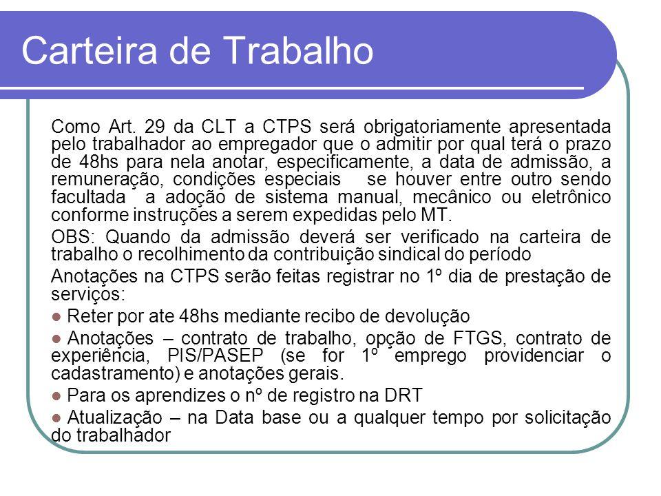 Carteira de Trabalho Como Art. 29 da CLT a CTPS será obrigatoriamente apresentada pelo trabalhador ao empregador que o admitir por qual terá o prazo d