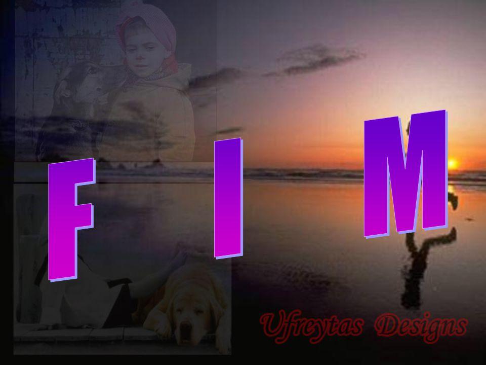 Ufreitas2007-rj@oi.com.br Formatação : Ulysses Freitas Texto: retirado da internet Se um cachorro fosse seu professor Musica : Tonight you Imagens: In