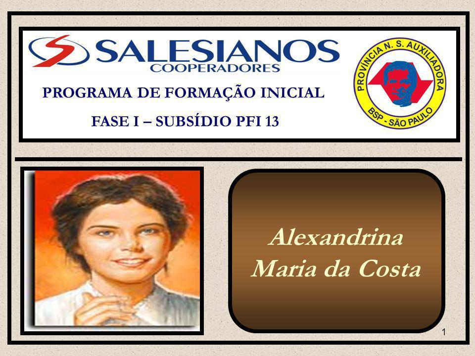 1 PROGRAMA DE FORMAÇÃO INICIAL FASE I – SUBSÍDIO PFI 13 Alexandrina Maria da Costa