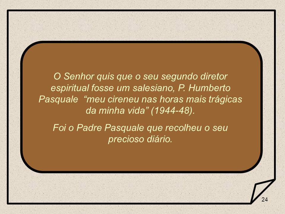 24 O Senhor quis que o seu segundo diretor espiritual fosse um salesiano, P.