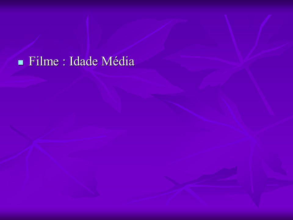 Filme : Idade Média Filme : Idade Média