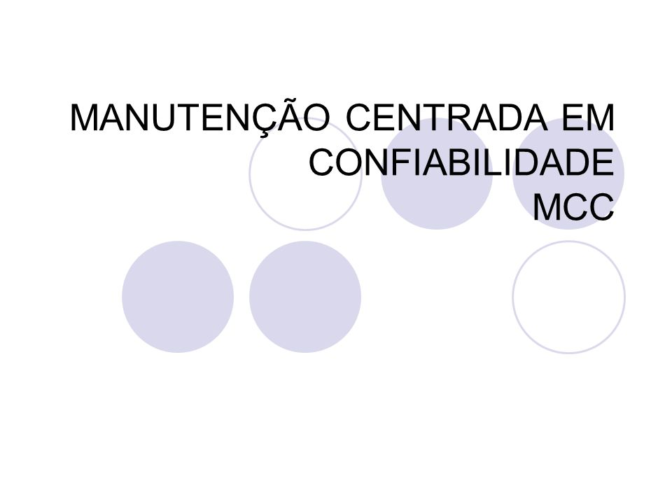 MANUTENÇÃO CENTRADA EM CONFIABILIDADE MCC