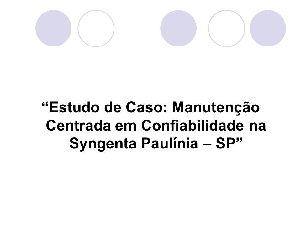 """""""Estudo de Caso: Manutenção Centrada em Confiabilidade na Syngenta Paulínia – SP"""""""