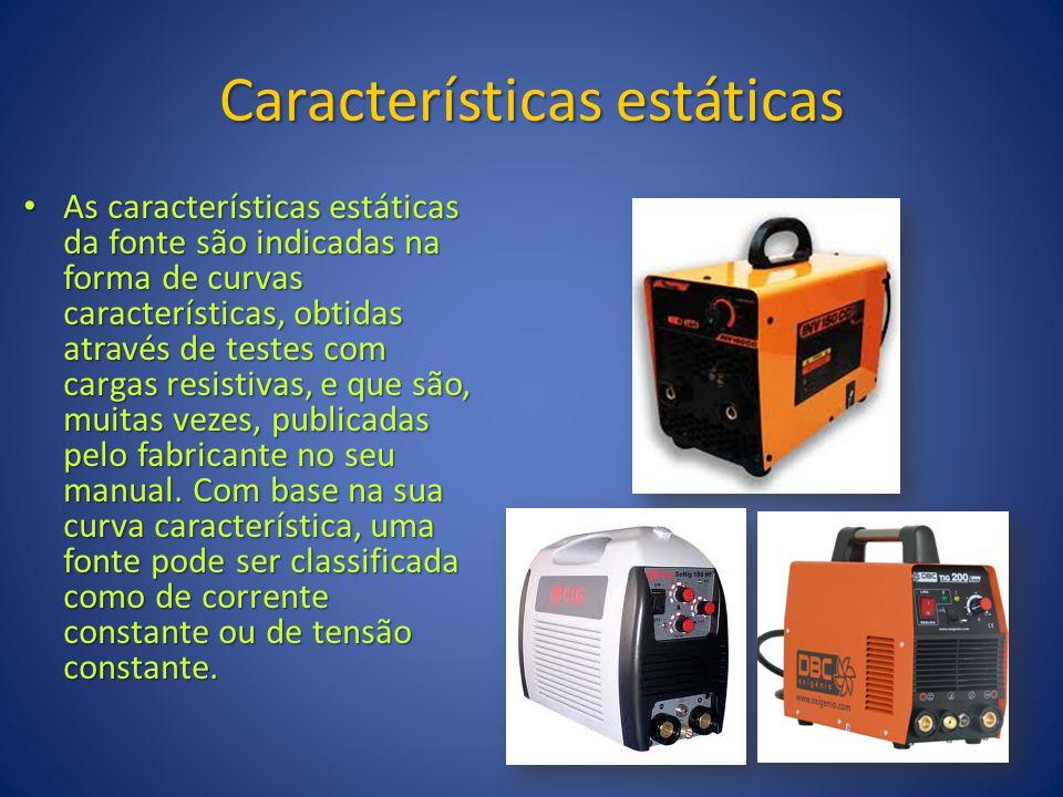 Características estáticas As características estáticas da fonte são indicadas na forma de curvas características, obtidas através de testes com cargas