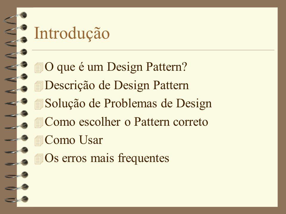 Introdução 4 O que é um Design Pattern.