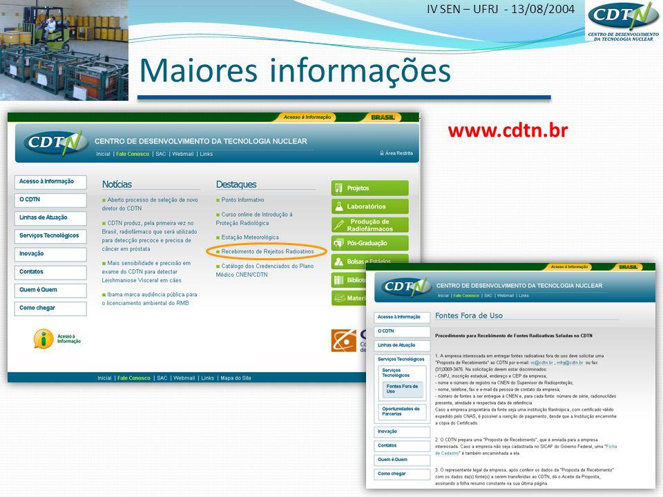 IV SEN – UFRJ - 13/08/2004 Maiores informações www.cdtn.br