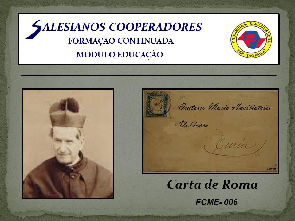 ALESIANOS COOPERADORES FORMAÇÃO CONTINUADA MÓDULO EDUCAÇÃO Carta de Roma FCME- 006 Oratorio Maria Ausiliatrice Valdocco
