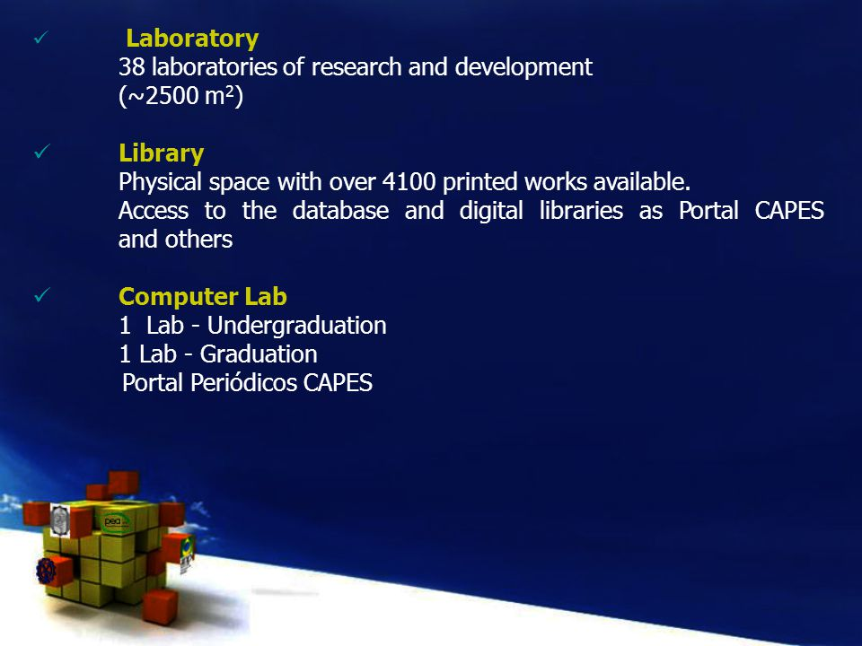 Laboratory 38 laboratories of research and development (~2500 m 2 ) Library Physical space with over 4100 printed works available. Access to the datab