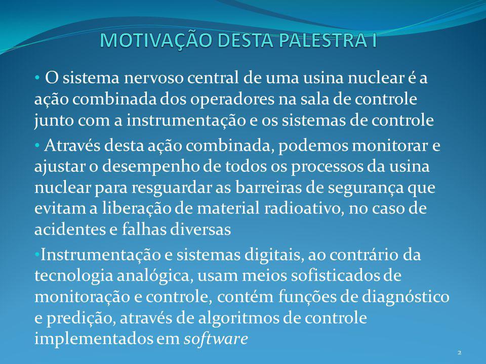 O sistema nervoso central de uma usina nuclear é a ação combinada dos operadores na sala de controle junto com a instrumentação e os sistemas de contr