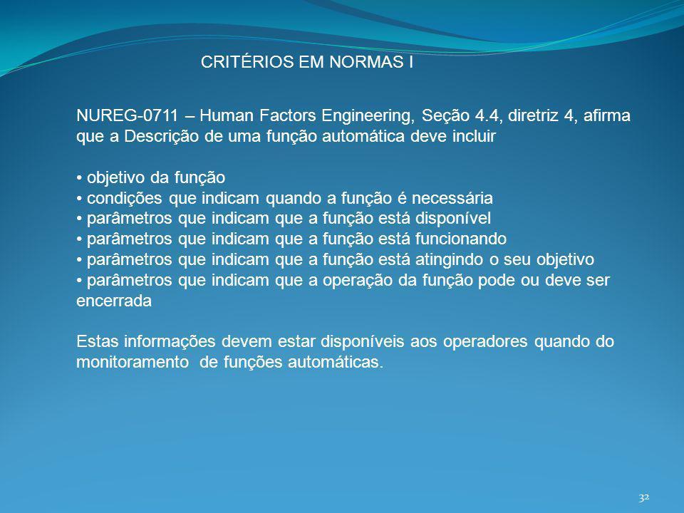 CRITÉRIOS EM NORMAS I NUREG-0711 – Human Factors Engineering, Seção 4.4, diretriz 4, afirma que a Descrição de uma função automática deve incluir obje