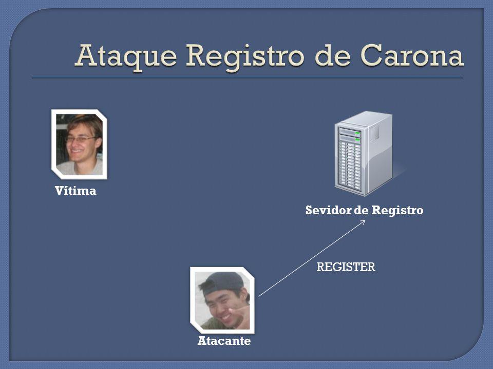 Vítima Sevidor de Registro Atacante REGISTER