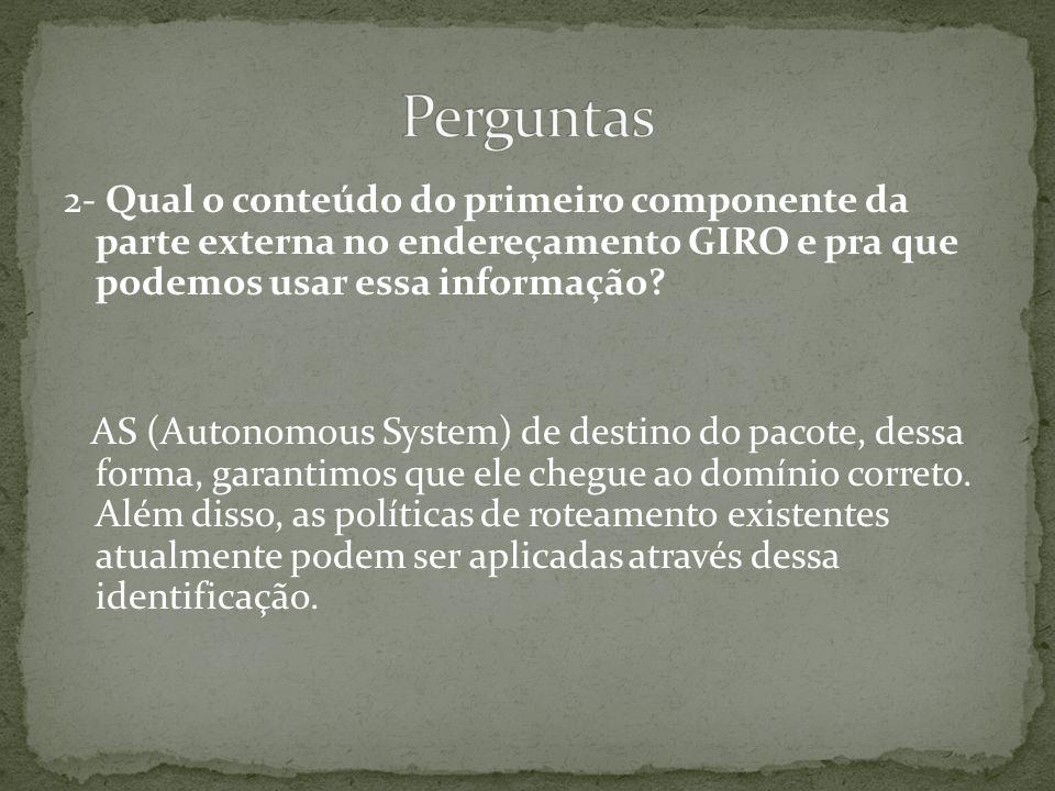 2- Qual o conteúdo do primeiro componente da parte externa no endereçamento GIRO e pra que podemos usar essa informação.