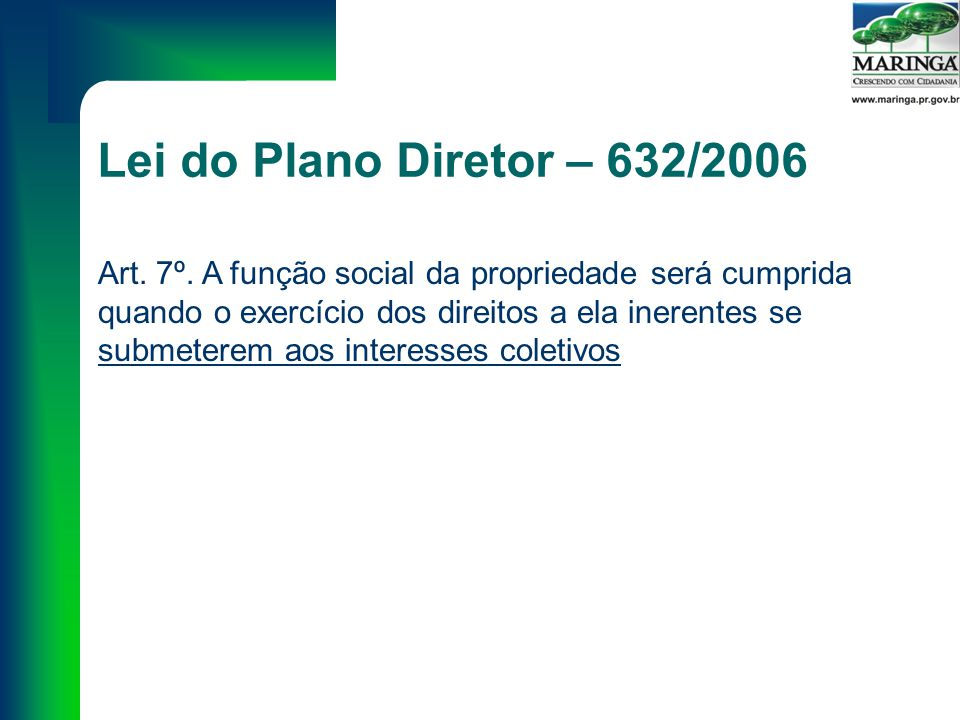 Lei do Plano Diretor – 632/2006 Art. 7º.