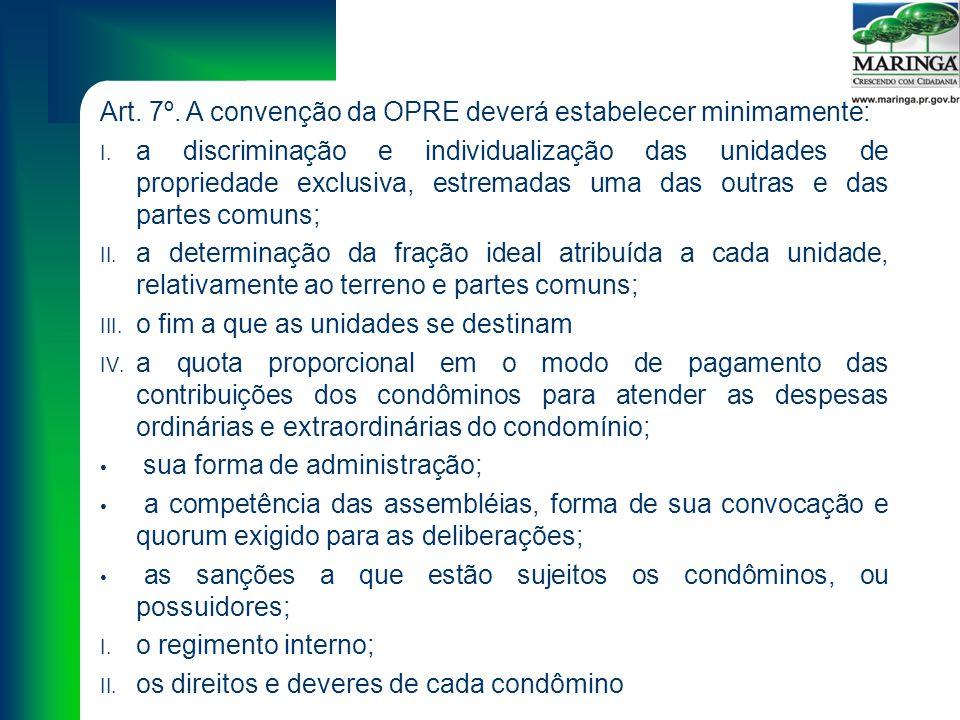 Art. 7º. A convenção da OPRE deverá estabelecer minimamente: I.