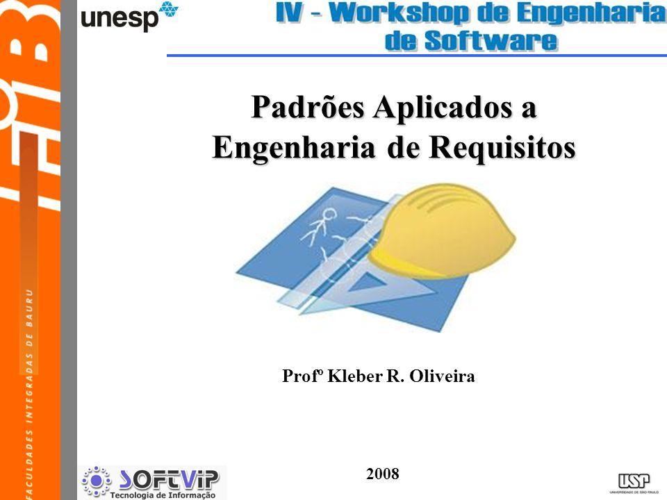 O que é VIRTUALIZAÇÃO Padrões Aplicados a Engenharia de Requisitos Profº Kleber R. Oliveira 2008