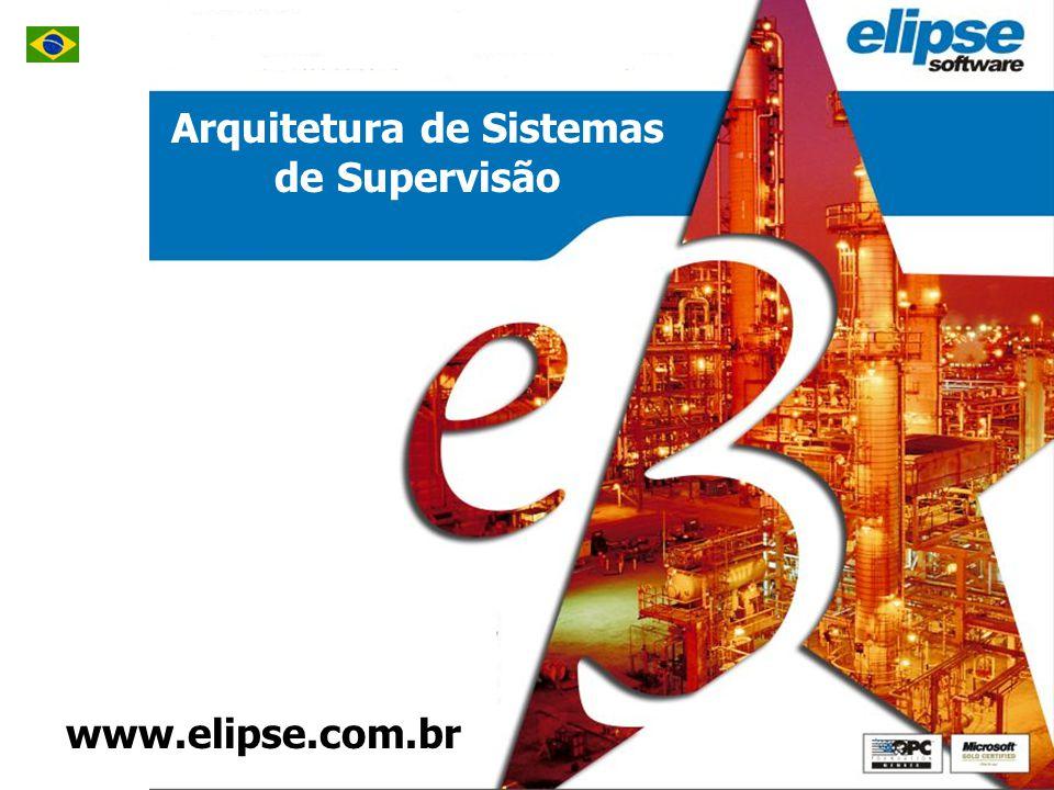 Elipse E3 Características e Arquitetura Arquitetura de Sistemas de Supervisão www.elipse.com.br
