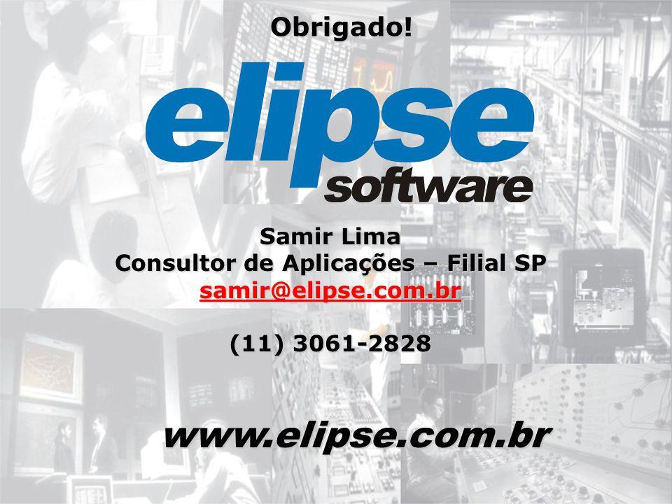 Samir Lima Consultor de Aplicações – Filial SP samir@elipse.com.br (11) 3061-2828 www.elipse.com.br Obrigado!