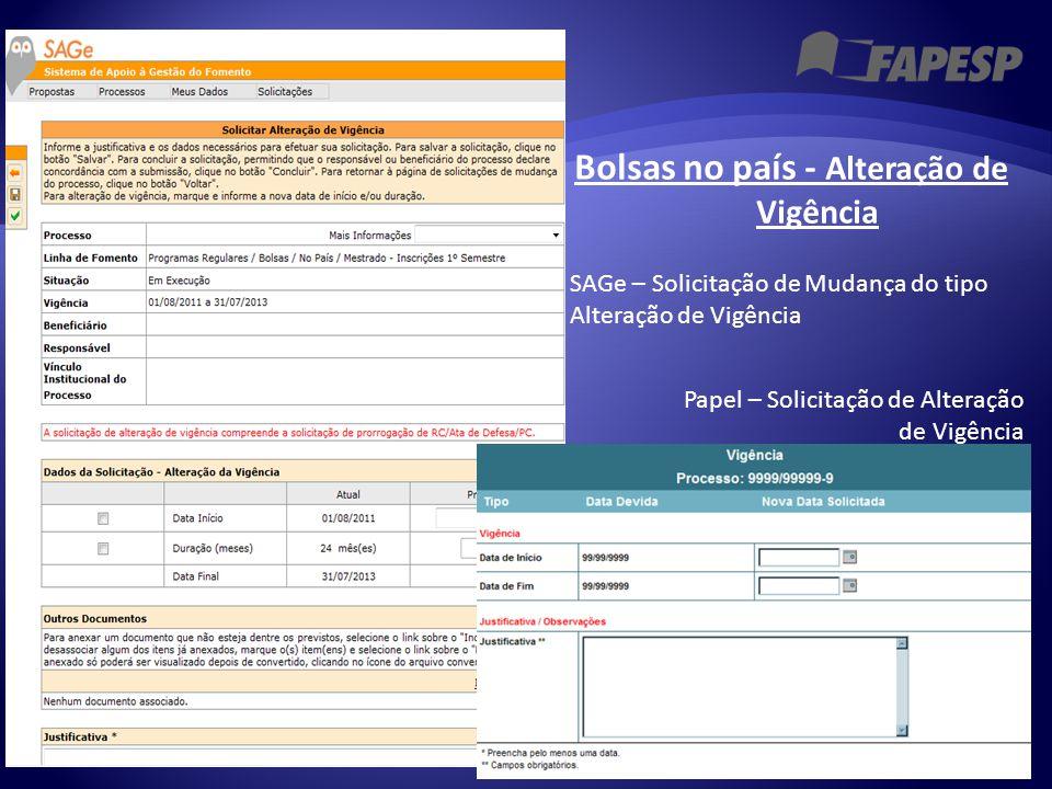 Bolsas no país - Alteração de Vigência SAGe – Solicitação de Mudança do tipo Alteração de Vigência Papel – Solicitação de Alteração de Vigência