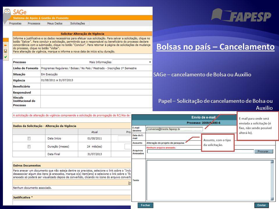 Bolsas no país – Cancelamento SAGe – cancelamento de Bolsa ou Auxilio Papel – Solicitação de cancelamento de Bolsa ou Auxilio