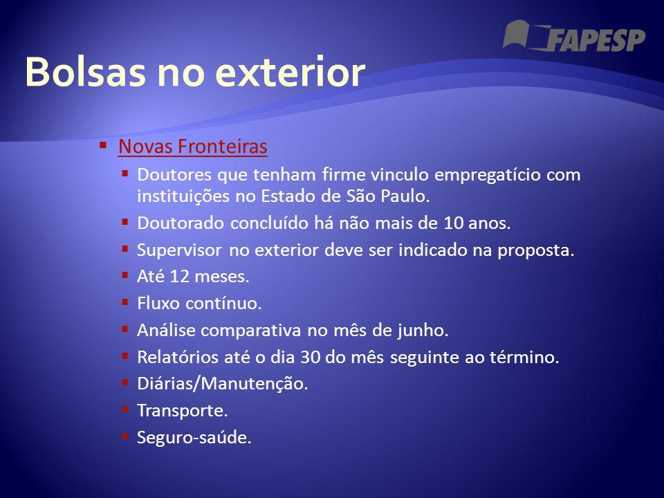 Bolsas no exterior  Novas Fronteiras Novas Fronteiras  Doutores que tenham firme vinculo empregatício com instituições no Estado de São Paulo.  Dou