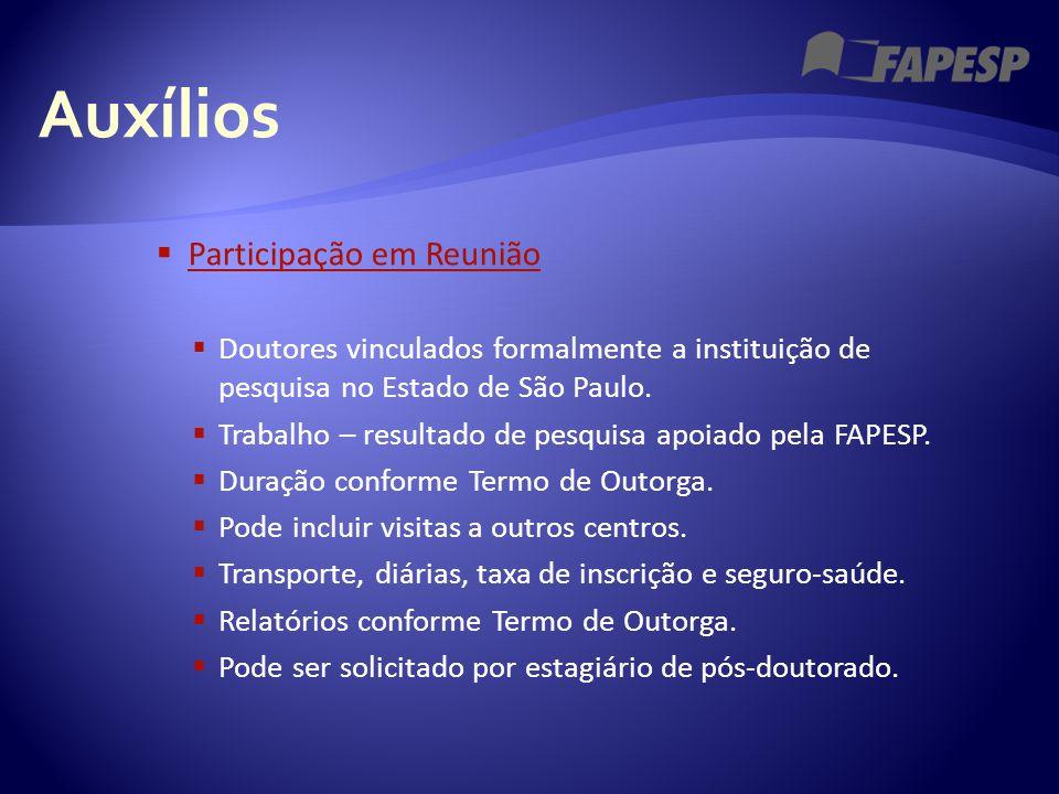 Auxílios  Participação em Reunião Participação em Reunião  Doutores vinculados formalmente a instituição de pesquisa no Estado de São Paulo.  Traba