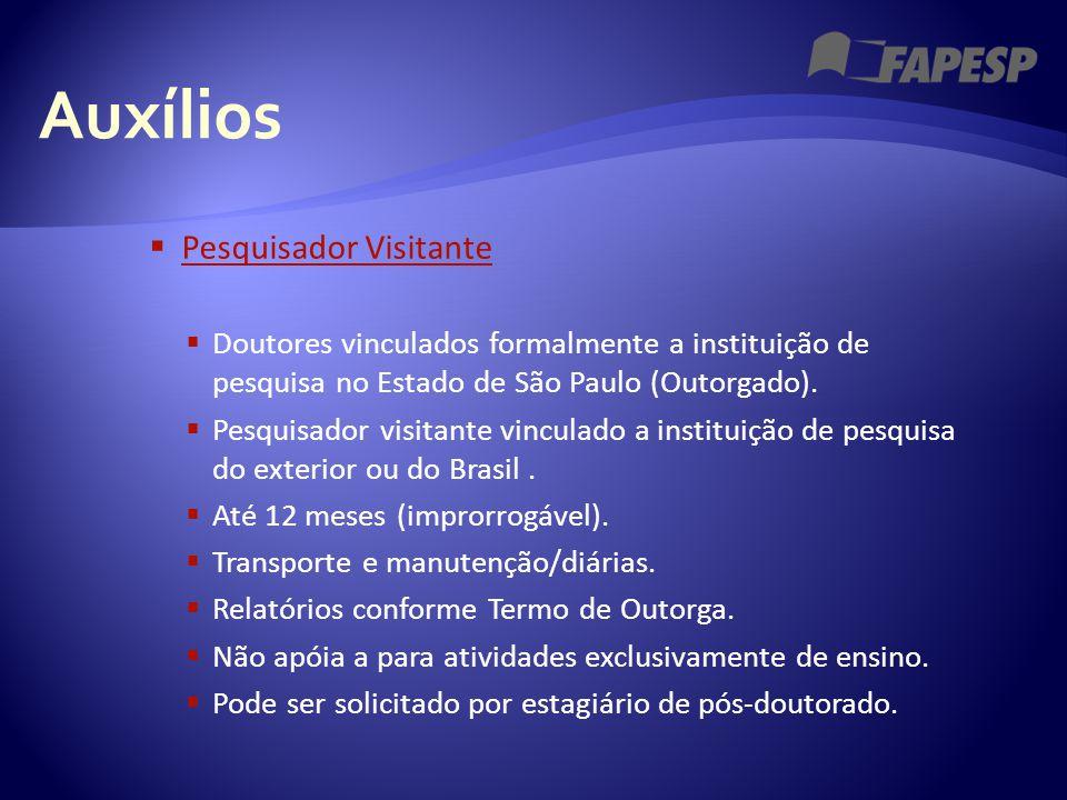 Auxílios  Pesquisador Visitante Pesquisador Visitante  Doutores vinculados formalmente a instituição de pesquisa no Estado de São Paulo (Outorgado).
