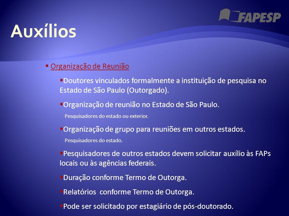Auxílios  Organização de Reunião  Doutores vinculados formalmente a instituição de pesquisa no Estado de São Paulo (Outorgado).  Organização de reu