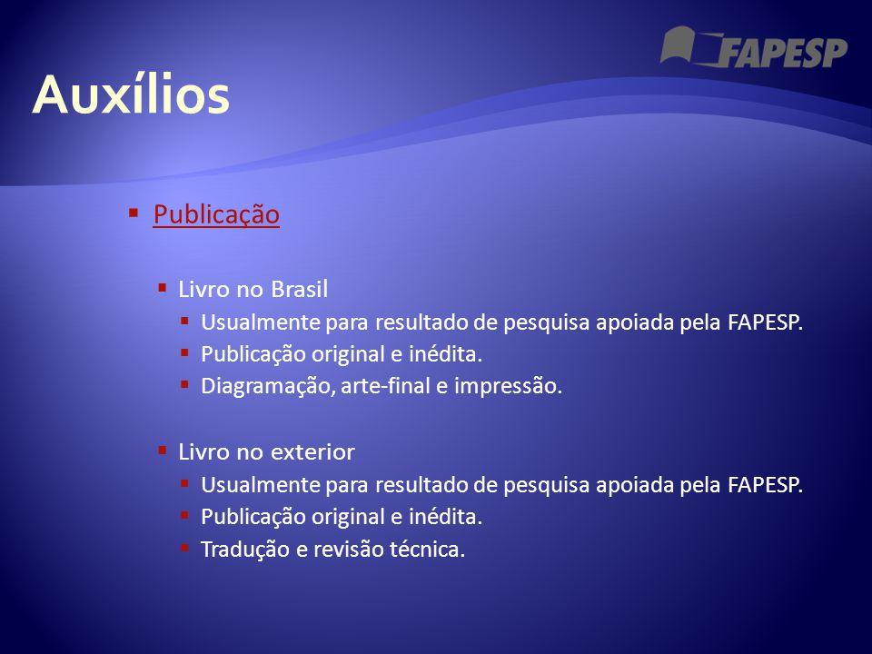 Auxílios  Publicação Publicação  Livro no Brasil  Usualmente para resultado de pesquisa apoiada pela FAPESP.  Publicação original e inédita.  Dia