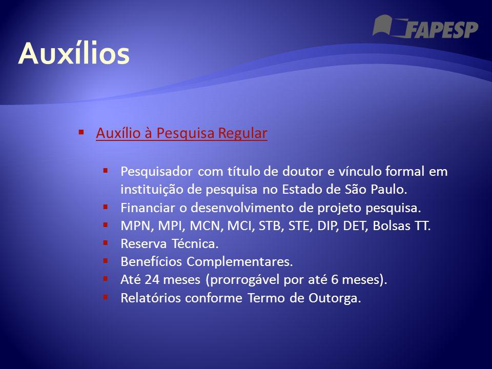 Auxílios  Auxílio à Pesquisa Regular Auxílio à Pesquisa Regular  Pesquisador com título de doutor e vínculo formal em instituição de pesquisa no Est