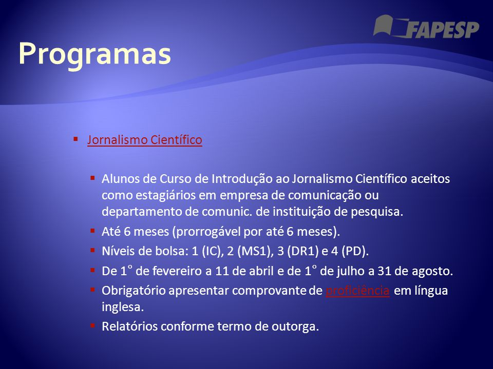 Programas  Jornalismo Científico Jornalismo Científico  Alunos de Curso de Introdução ao Jornalismo Científico aceitos como estagiários em empresa d